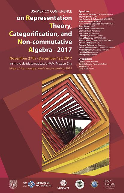 US-Mexico Conference on Representation Theory, Categorification, and Non-commutative Algebra 2017